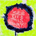 See life this way 2011 400 x 400mm £250