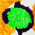 Life is like this 2011 400 x 400mm £250